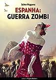 ESPANHA: GUERRA ZOMBI  - Livro I: Projeto Betânia (Portuguese Edition)