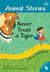 Never Trust a Tiger: A Story from Korearetold by Lari Don, illustrated by Melanie Williamson