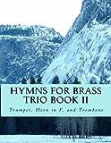Hymns For Brass Trio Book II: Trumpet, Horn in F, Trombone: 2
