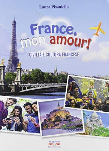 France, mon amour! Civiltà e cultura francese. Per la Scuola media. Con espansione online