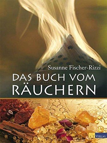 Fischer-Rizzi, Susanne:<br />Das Buch vom Räuchern