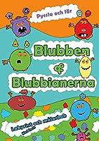 Blubben och Blubbianerna Labyrint och Målarbok: Blubben och Blubbianernas Laer och Aktivitetsboecker
