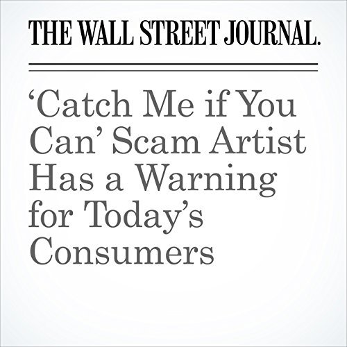 'Catch Me if You Can' Scam Artist Has a Warning for Today's Consumers copertina