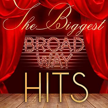 The Biggest Broadway Hits