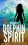 Operation Dolphin Spirit: A suspenseful mystery adventure on a tropical island in The Bahamas (Poppy McVie Mysteries Book 6)