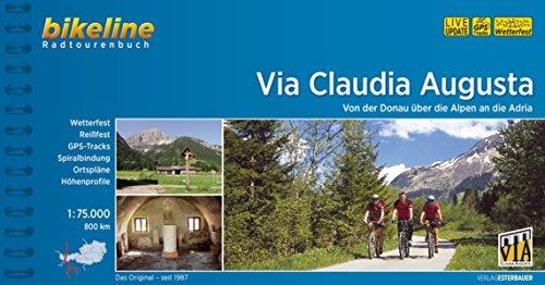 Via Claudia Augusta: Von der Donau über die Alpen an die Adria, 800 km, 1:75.000 (Bikeline Radtourenbücher)