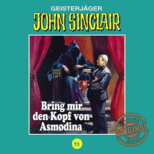 Bring mir den Kopf von Asmodina (John Sinclair - Tonstudio Braun Klassiker 71) Titelbild