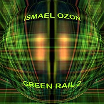 GREEN RAIL 2