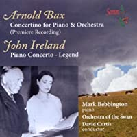 Bax: Concertino for Piano & Orchestra / Ireland: Piano Concerto; Legend (2010-04-13)
