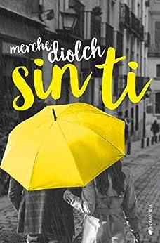 Sin ti – Merche Diolch (Rom)    51MF0tLURbL._SY346_