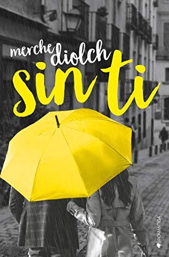 Sin ti eBook: Diolch, Merche: Amazon.es: Tienda Kindle