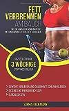 Fett verbrennen am Bauch: Wie Sie am Bauch abnehmen und in 3 Wochen bis zu 8 KG...