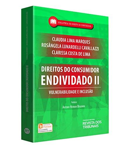 Direitos do Consumidor Endividado II. Vulnerabilidade e Inclusão