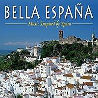 Bella Espana: Music Inspired By Spain