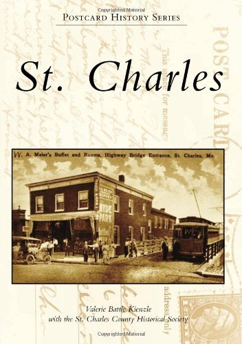 St. Charles (Postcard History) by Valerie Battle Kienzle with the St. Charles...
