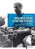 Weltmeister im Schatten Hitlers: Deutschland und die Fußball-Weltmeisterschaft 1954 (German Edition)