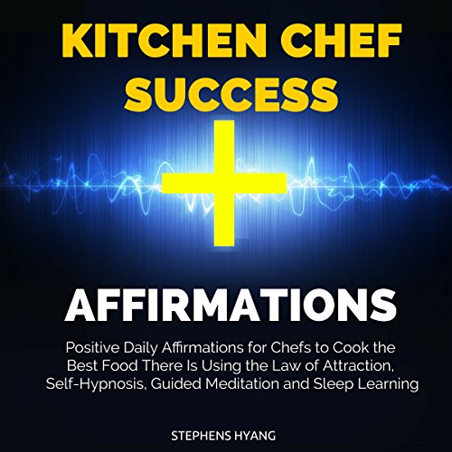 Kitchen Chef Success Affirmations audiobook cover art
