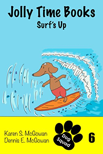 Jolly Time Books: Surf's Up: A Light-Hearted Story about Setting and Accomplishing Goals (Dog Squad Book 6) (English Edition)