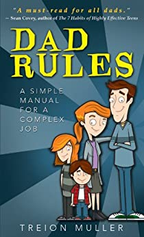 Dad Rules: A Simple Manual for a Complex Job by [Treion Muller]