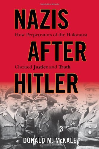 Image of Nazis after Hitler: How Perpetrators of the Holocaust Cheated Justice and Truth