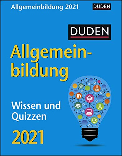 Duden Allgemeinbildung Tagesabreißkalender 2021 - Tischkalender zum Aufstellen oder Aufhängen - Wissen und Quizzen - mit spannenden Fragen - Format 11 x 14 cm