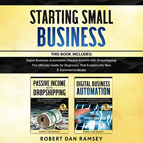 Starting Small Business: This Book Includes: Digital Business Automation + Passive Income with Dropshipping cover art