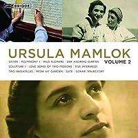 Music of Ursula Mamlok Vol. 2