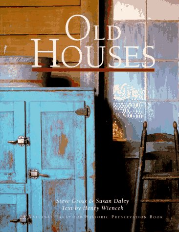Compare Textbook Prices for Old Houses [A National Trust for Historic Preservation Book]  ISBN 9781556704048 by Susan Daley,Henry Wiencek,Steve Gross