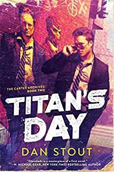 Titan's Day (The Carter Archives Book 2) by [Dan Stout]