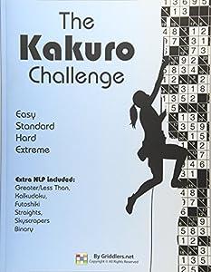 The Kakuro Challenge: Easy, Standard, Hard, Extreme Kakuro Puzzles