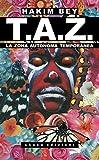 T.A.Z. La Zona Autonoma Temporanea (Underground)...