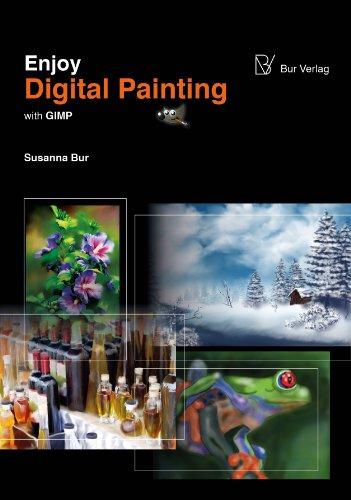 Enjoy Digital Painting - with GIMP (English Edition)