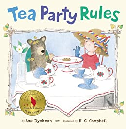 Tea Party Rules by [Ame Dyckman, K. G. Campbell]