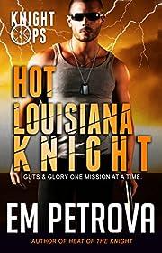 Hot Louisiana Knight (Knight Ops Book 3)