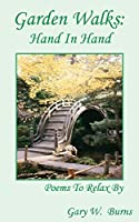 Garden Walks: Hand in Hand - Poems to Relax By