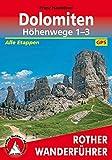 Dolomiten Höhenwege 1-3: Alle Etappen. Mit GPS-Tracks (Rother Wanderführer) - Franz Hauleitner