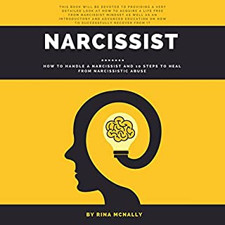 Narcissist: How to Handle a Narcissist and 10 Steps to Heal from Narcissistic Abuse audiobook cover art
