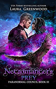 The Necromancer's Prey (Paranormal Council Book 3) by [Laura Greenwood]