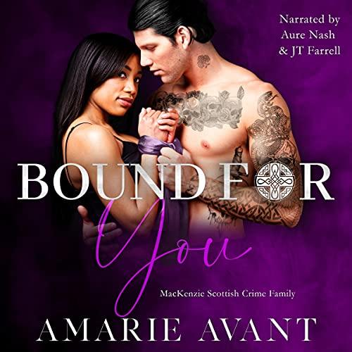 Bound for You: (A Dark Captive Romance) MacKenzie Crime Family, Book 4