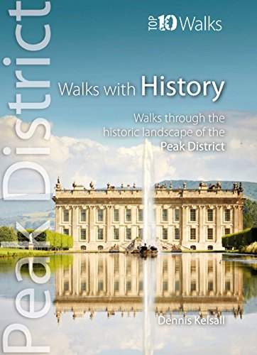 Walks with History : Walks through the historic landscape of the Peak District (Peak District Top 10 Walks Series)