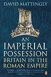 An Imperial Possession: Britain in the Roman Empire