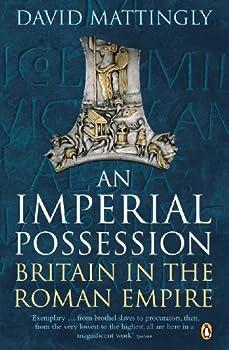 An Imperial Possession  Britain in the Roman Empire