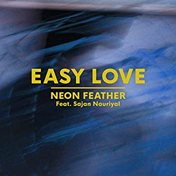 Easy Love (feat. Sajan Nauriyal)
