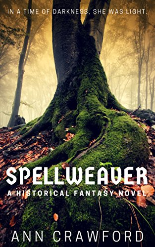 Book: Spellweaver - A Historical Fantasy Novel by Ann Crawford