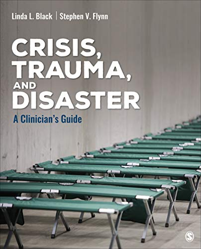 Crisis, Trauma, and Disaster: A Clinician′s Guide (Counseling and Professional Identity)