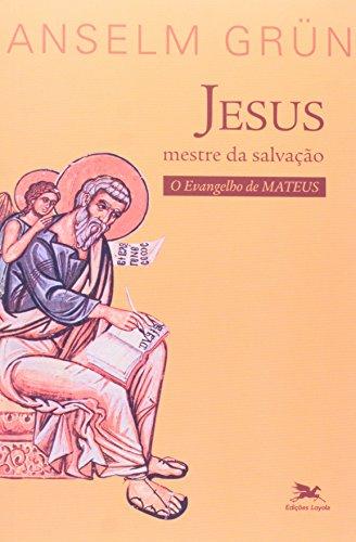 Jesus - Mestre da Salvação: O Evangelho de Mateus