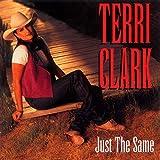 Songtexte von Terri Clark - Just the Same