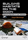 Building Habitats on the Moon: Engineering...