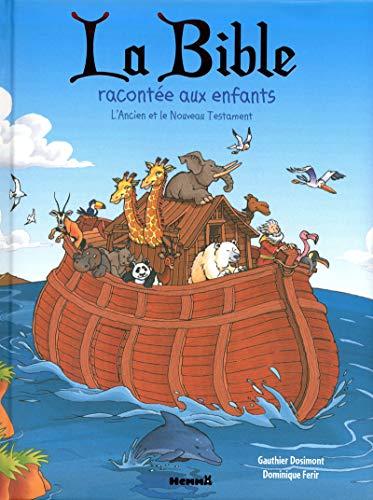 La Bible racontée aux enfants - L'Ancien et le Nouveau Testament - Recueils d'histoires - dès 6 ans