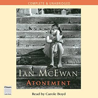 Atonement                   By:                                                                                                                                 Ian McEwan                               Narrated by:                                                                                                                                 Carole Boyd                      Length: 12 hrs and 27 mins     89 ratings     Overall 4.1